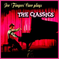 Joe 'Fingers' Carr Plays the Classics