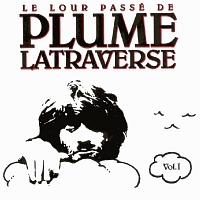 Le lour passé de Plume Latraverse Vol. 1