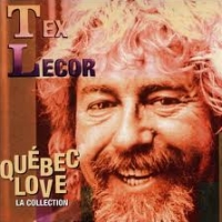 Quebec Love (La Collection) Tex Lecor